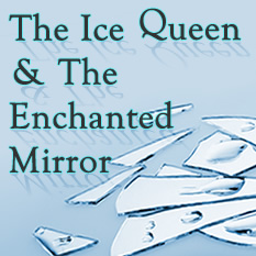 The Ice Queen & The Enchanted Mirror